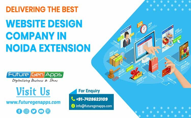 Website Design Company in Noida Extension_FutureGenApps