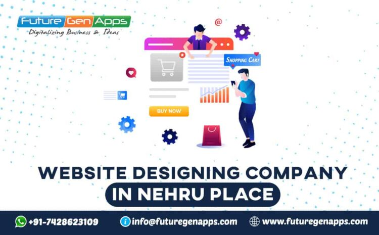Website Designing Company in Nehru Place_FutureGenApps