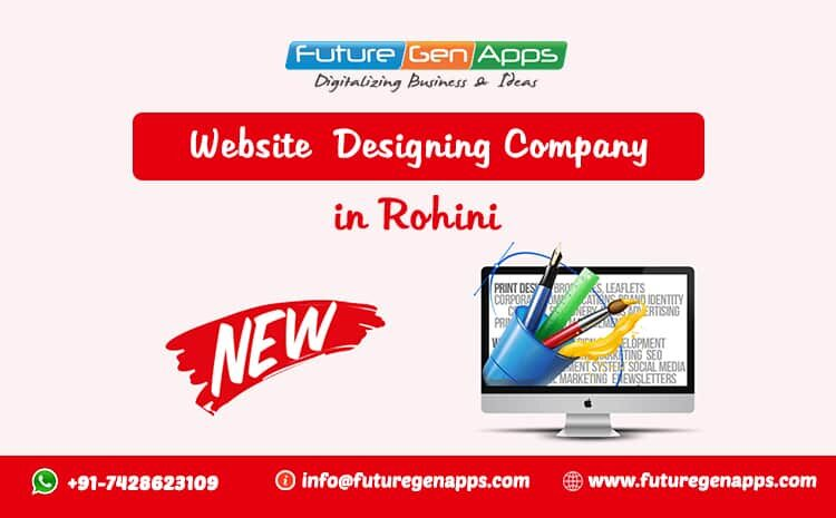 Website Designing Company in Rohini_FutureGenApps